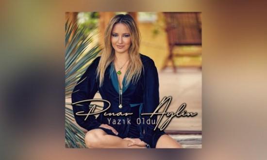 Pınar Aylin 'Yazık Oldu' Şarkısıyla Tüm Dijital Platformlarda