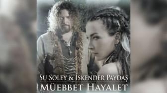 """Su Soley ve İskender Paydaş'ı Bir araya Getiren Şarkı """"Müebbet Hayalet"""" Çıktı!"""