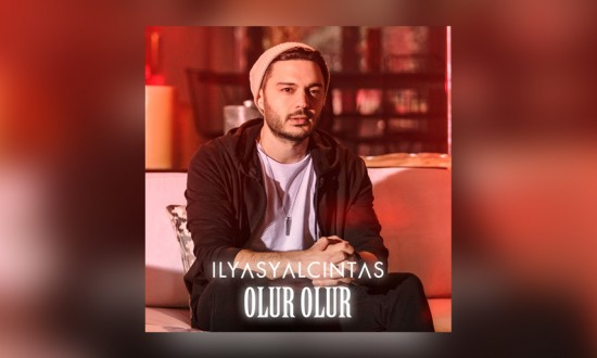 İlyas Yalçıntaş'tan Yeni Şarkı 'Olur Olur' Yayında